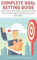 Complete Goal Setting Guide