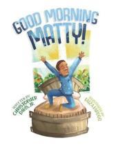 Good Morning Matty!
