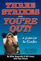 Three Strikes and You're Out! the Chronicle of America's Toughest Anti-Crime Law