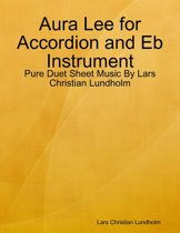 Aura Lee for Accordion and Eb Instrument - Pure Duet Sheet Music By Lars Christian Lundholm