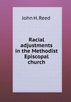 Racial Adjustments in the Methodist Episcopal Church