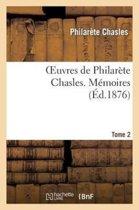 Oeuvres de Philar�te Chasles. M�moires. T. 2