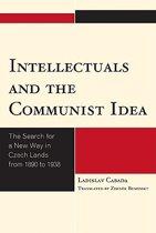 Intellectuals and the Communist Idea