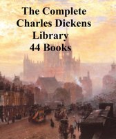 The Complete Charles Dickens Library: 44 books
