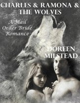 Charles & Ramona & the Wolves: A Mail Order Bride Romance