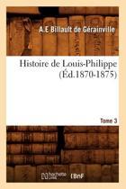 Histoire de Louis-Philippe. Tome 3 ( d.1870-1875)