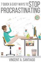 7 Quick & Easy Ways to Stop Procrastinating