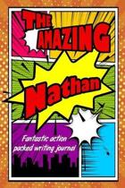 The Amazing Nathan Fantastic Action Packed Writing Journal