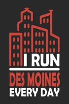 I Run Des Moines Every Day