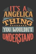 Its A Angelica Thing You Wouldnt Understand: Angelica Diary Planner Notebook Journal 6x9 Personalized Customized Gift For Someones Surname Or First Na