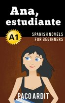 Ana, estudiante - Spanish Reader for Beginners (A1)
