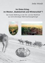 Im Osten Krieg - Im Westen Badebetrieb Und Winterschlaf ? Band 3/3