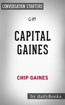 Capital Gaines: Smart Things I Learned Doing Stupid Stuff by Chip Gaines | Conversation Starters