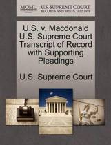 U.S. V. MacDonald U.S. Supreme Court Transcript of Record with Supporting Pleadings