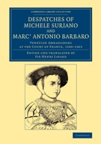 Despatches of Michele Suriano and Marc' Antonio Barbaro