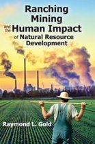Ranching, Mining, and the Human Impact of Natural Resource Development