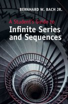 A Student's Guide to Infinite Series and Sequences