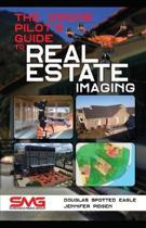 The Drone Pilot's Guide to Real Estate Imaging