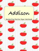 Addison - Handwriting Practice Paper Workbook: 8.5 x 11 Notebook with Dotted Lined Sheets - 100 Pages