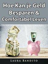 Hoe Kan je Geld Besparen & Comfortabel Leven