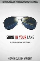 Shine In Your Lane