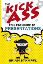 The Kick Ass College Guide to Presentations