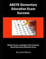 Abcte Elementary Education Exam Success