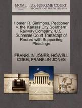 Homer R. Simmons, Petitioner V. the Kansas City Southern Railway Company. U.S. Supreme Court Transcript of Record with Supporting Pleadings