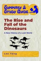 Summary & Study Guide - The Rise and Fall of the Dinosaurs