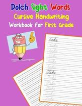 Dolch Sight Words Cursive Handwriting Workbook for First Grade