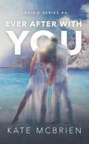 Ever After With You (Indigo Series #4)