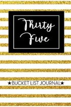 Thirty Five Bucket List Journal: Cute 35th Birthday Gift for Women - Alternative to a Card Notebook- Great Christmas or Birthday Present for Her