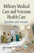 Military Medical Care & Veterans Health Care