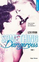 Reckless & Real Something dangerous - tome 1