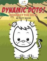 Dynamic Dots! Connect the Dots Activity Book