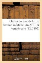 Ordres Du Jour de la 1re Division Militaire. an XIII 1er Vend�maire