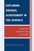 Exploring Unequal Achievement in the Schools