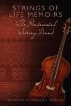 Strings of Life Memoirs the Pentecostal String Band