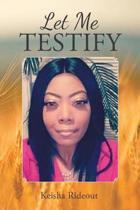 Let Me Testify