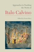 Approaches to Teaching the Works of Italo Calvino