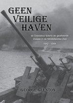 Geen Veilige Haven - SS Odysseus tijdens de geallieerde invasie in de Middellandse Zee, 1942-1944