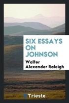Six Essays on Johnson, by Walter Raleigh