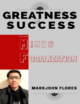 Greatness and Success Through Minds Focalization
