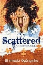 Scattered (A True Dream novel)