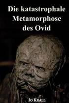 Die Katastrophale Metamorphose Des Ovid