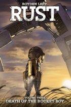 Rust Vol. 3 Death of the Rocket Boy