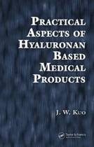 Practical Aspects of Hyaluronan Based Medical Products