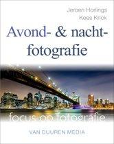 Focus op fotografie - Avond- en nachtfotografie