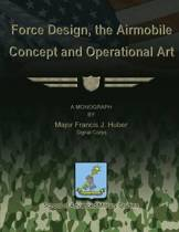 Force Design, the Airmobile Concept and Operational Art