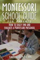 The Montessori School Guide for Parents